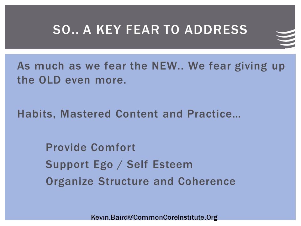 Kevin.Baird@CommonCoreInstitute.Org As much as we fear the NEW..