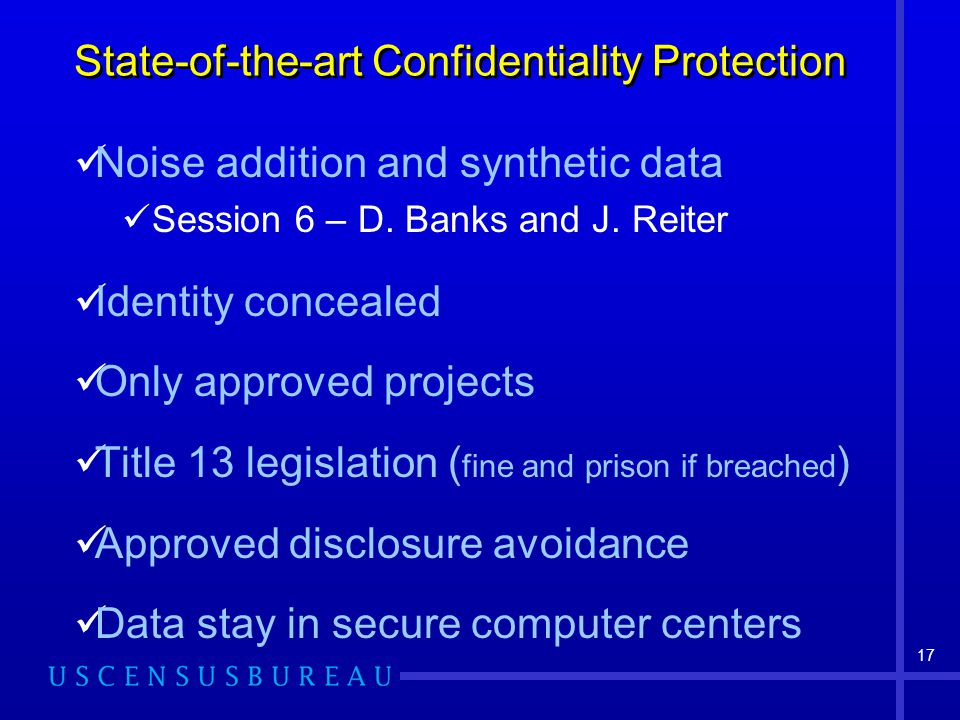 17 State-of-the-art Confidentiality Protection Noise addition and synthetic data Session 6 – D.