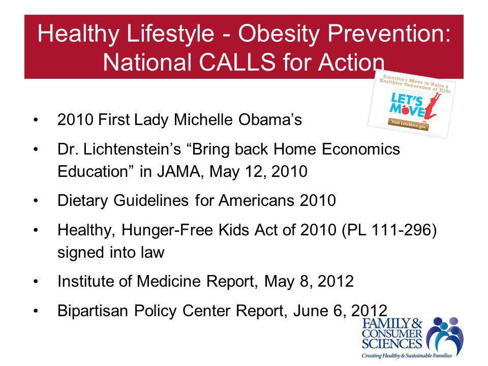 "Healthy Lifestyle - Obesity Prevention: National CALLS for Action 2010 First Lady Michelle Obama's Dr. Lichtenstein's ""Bring back Home Economics Educa"