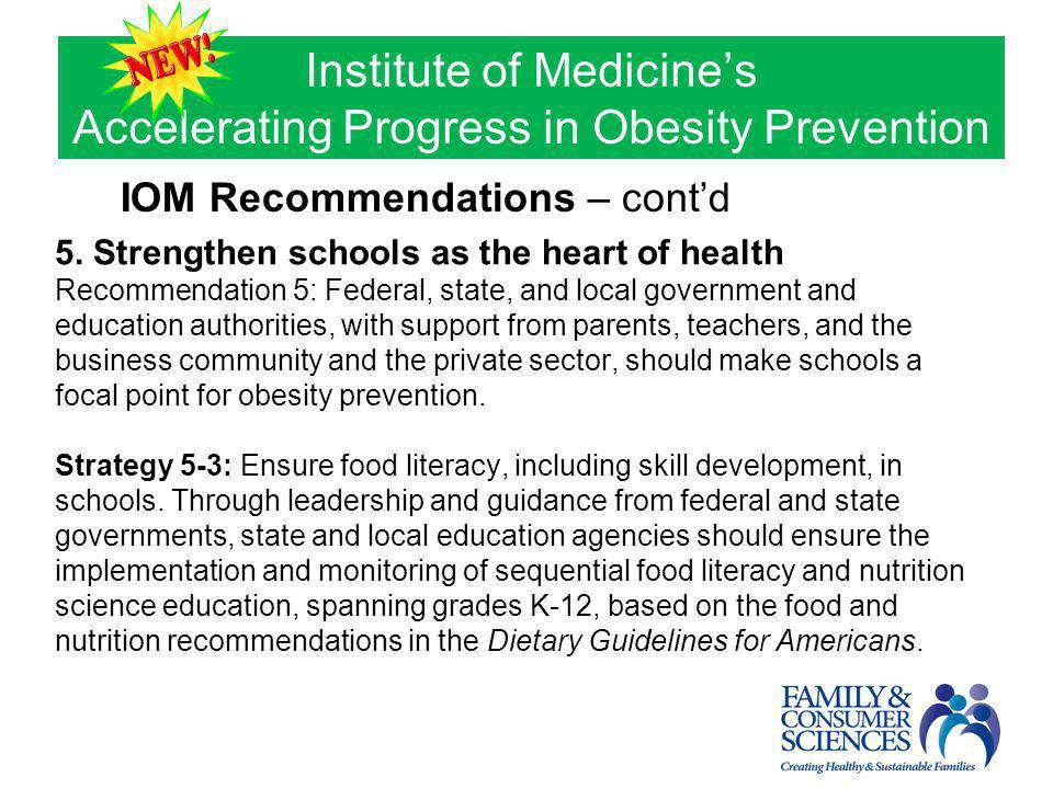 IOM Recommendations – cont'd 5. Strengthen schools as the heart of health Recommendation 5: Federal, state, and local government and education authori