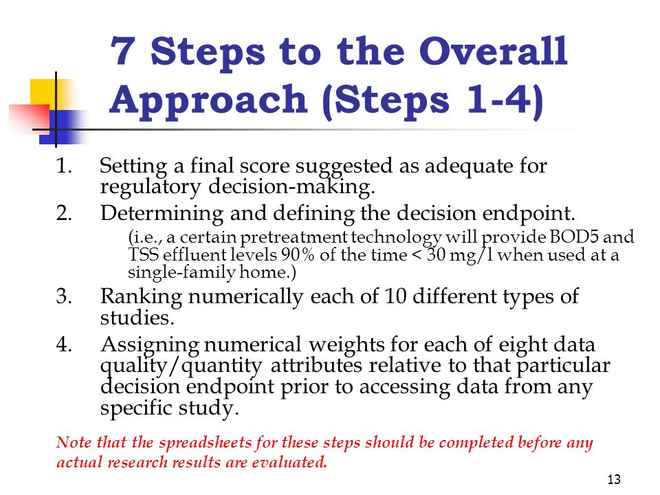 13 7 Steps to the Overall Approach (Steps 1-4) 1.Setting a final score suggested as adequate for regulatory decision-making.