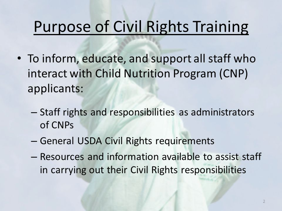 Civil Rights Coordinator within Your School Agencies must designate an employee who is responsible for USDA Civil Rights issues, and: – This individual must be designated to receive complaints – This individual should be identified to all employees – The designated person should know who to contact if Civil Rights issues arise 63