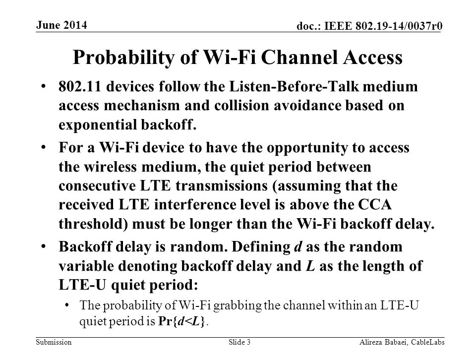 Submission doc.: IEEE 802.19-14/0037r0 LTE Quiet Period LTE is an almost continuously transmitting protocol.