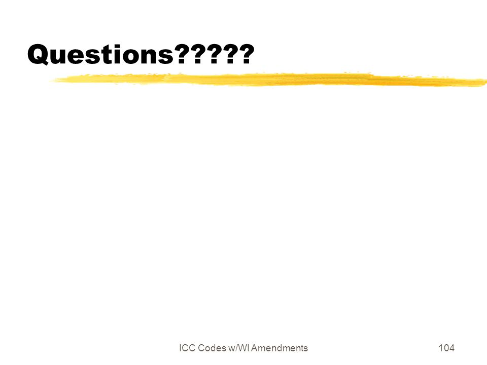 ICC Codes w/WI Amendments104 Questions?????