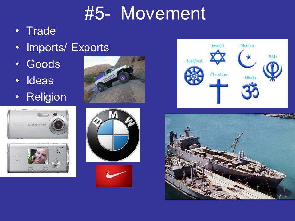 #5- Movement Trade Imports/ Exports Goods Ideas Religion