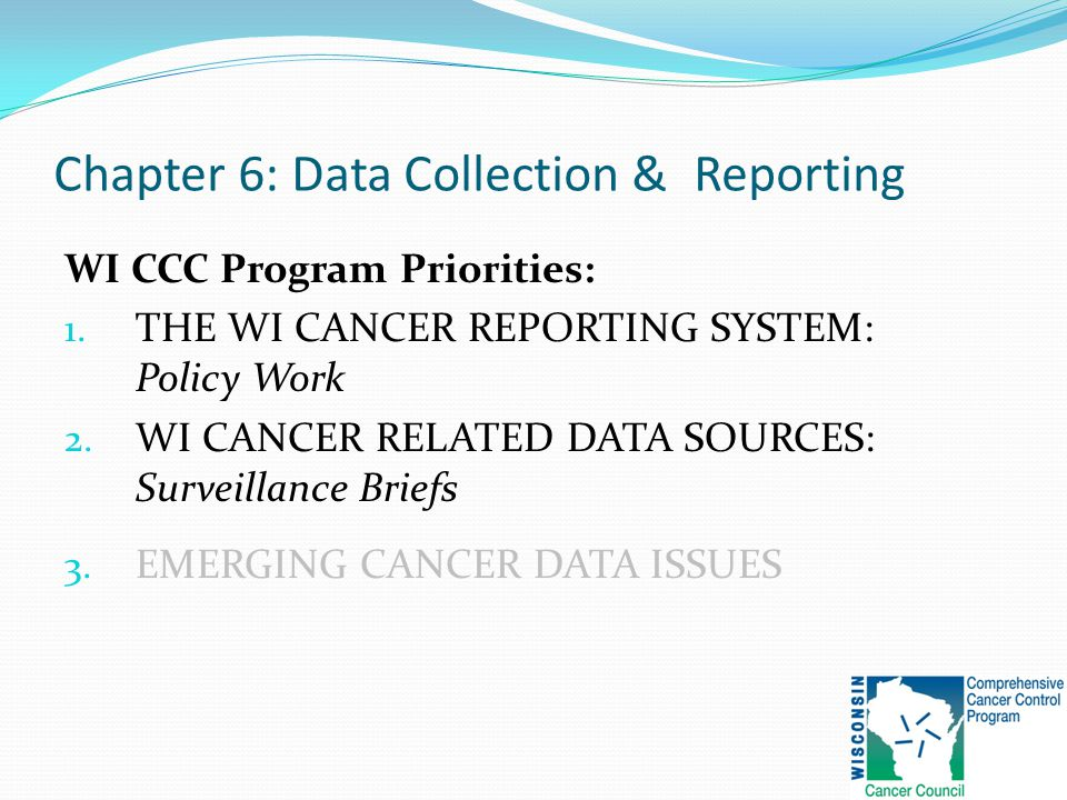 Chapter 6: Data Collection & Reporting WI CCC Program Priorities: 1.