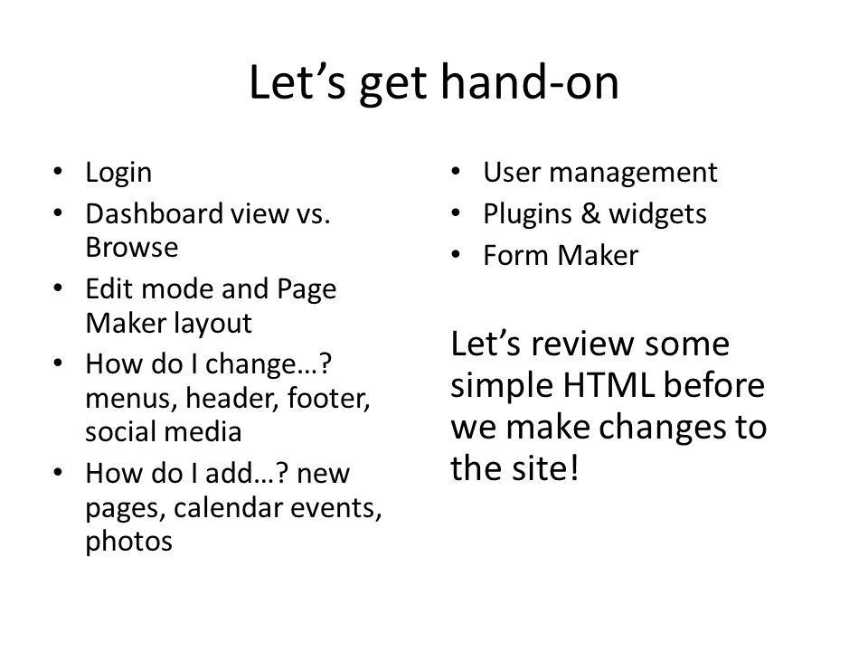 Let's get hand-on Login Dashboard view vs. Browse Edit mode and Page Maker layout How do I change….