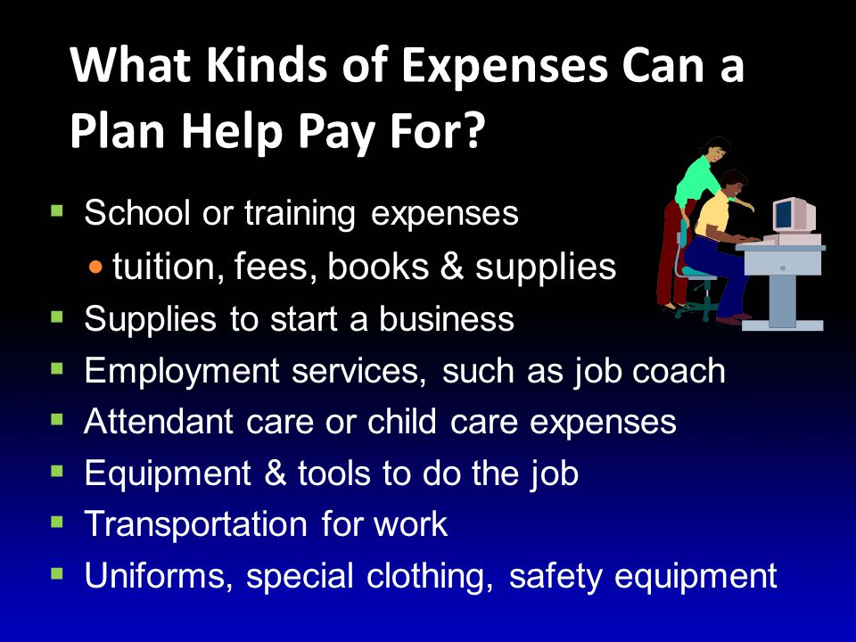 PASS Expenses  PASS expenses must be Necessary Reasonable Directly related to attaining the job goal Not incurred prior to start of the PASS Cannot be reimbursed by third party