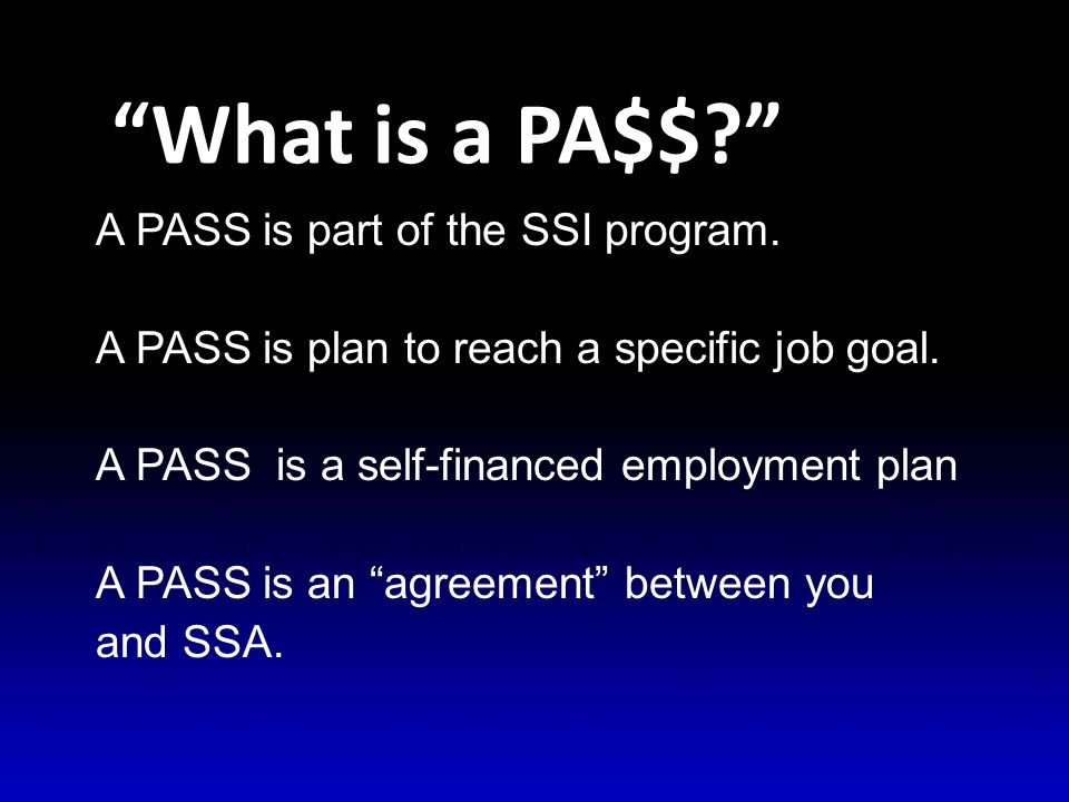 A Sample PASS SSDI ONLY Example 2 - SSDI Being Excluded  Maria wants to go to school and become a social worker.