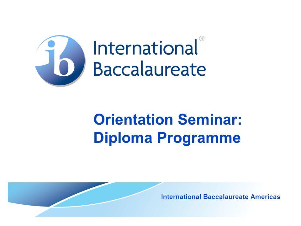 Orientation Seminar: Diploma Programme International Baccalaureate Americas