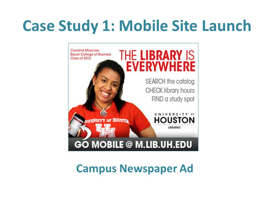 Case Study 1: Mobile Site Launch Campus Newspaper Ad