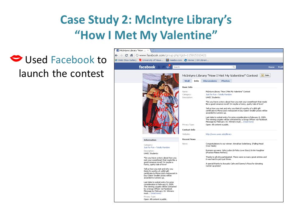 Case Study 2: McIntyre Library's How I Met My Valentine  Used Facebook to launch the contest