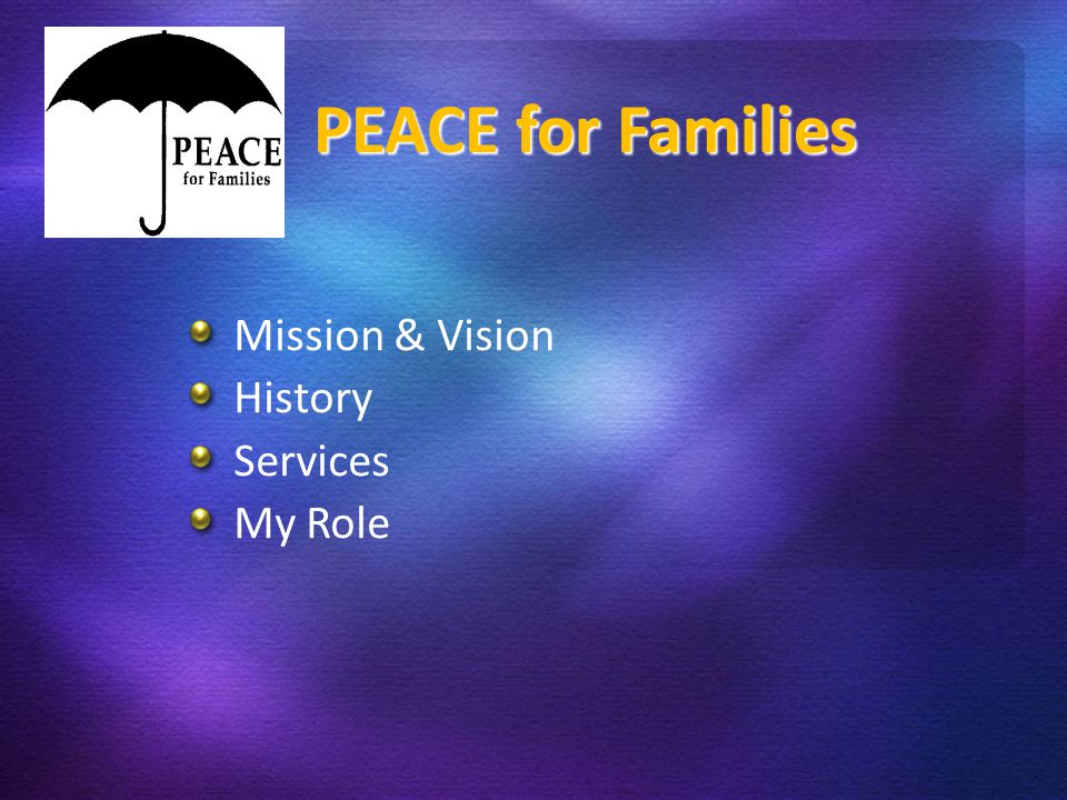 PE Mission & Vision History Services My Role PEACE for Families