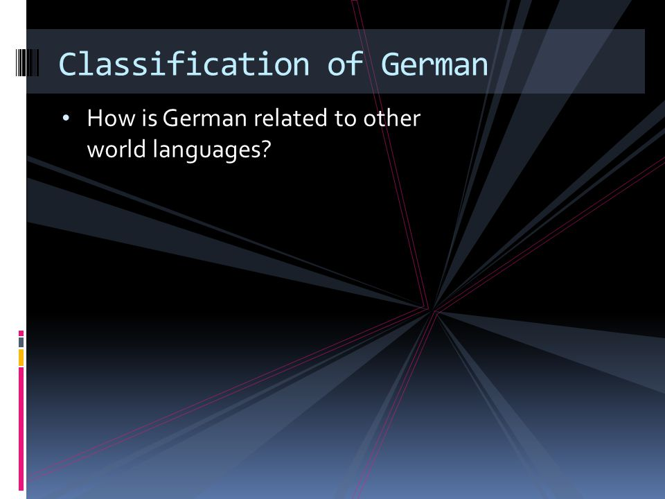 How is German related to other world languages Classification of German