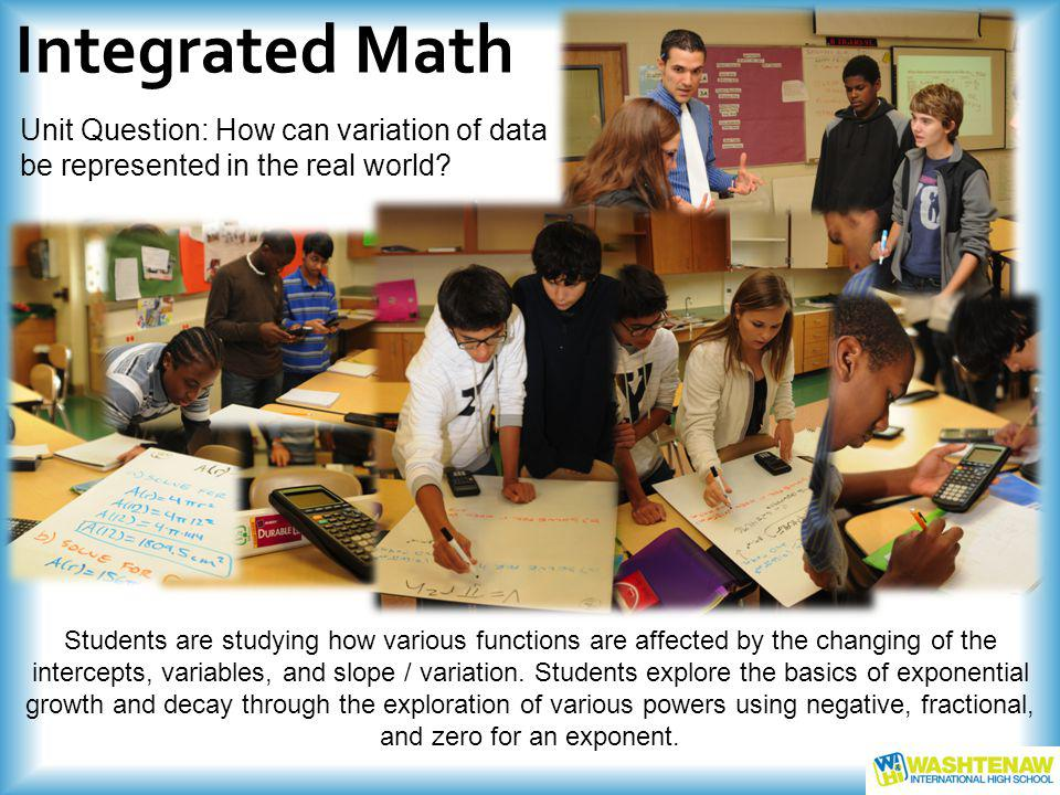 Integrated Math Unit Question: How can variation of data be represented in the real world.
