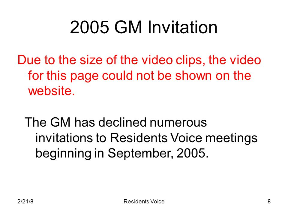 2/21/8Residents Voice8 2005 GM Invitation Due to the size of the video clips, the video for this page could not be shown on the website. The GM has de