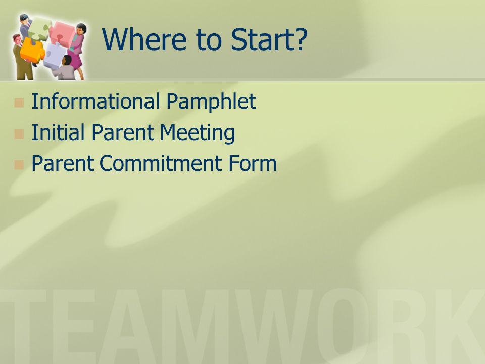Where to Start Informational Pamphlet Initial Parent Meeting Parent Commitment Form