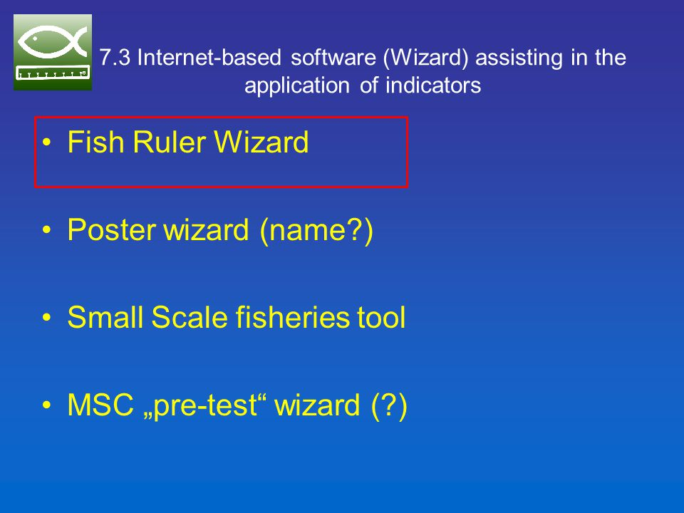 """""""Fish Ruler Wizard Goal: To allow users to easily determine the minimum maturity lengths of fishes that they buy at the market in their area."""