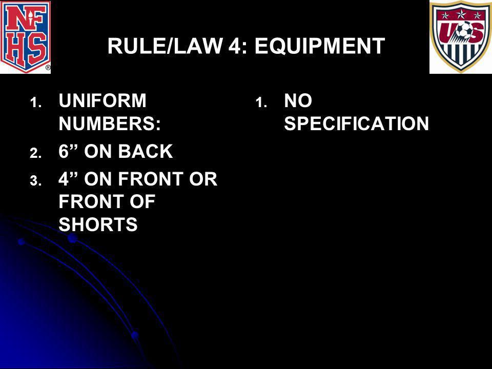 RULE/LAW 4: EQUIPMENT 1. 1. UNIFORM NUMBERS: 2. 2.