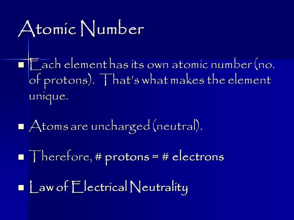Atomic Number Each element has its own atomic number (no.