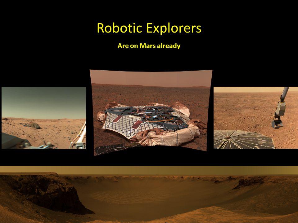 Robotic Explorers Are on Mars already