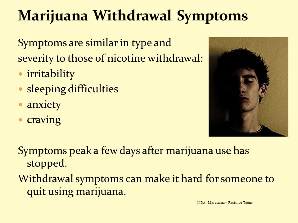 Symptoms are similar in type and severity to those of nicotine withdrawal: irritability sleeping difficulties anxiety craving Symptoms peak a few days