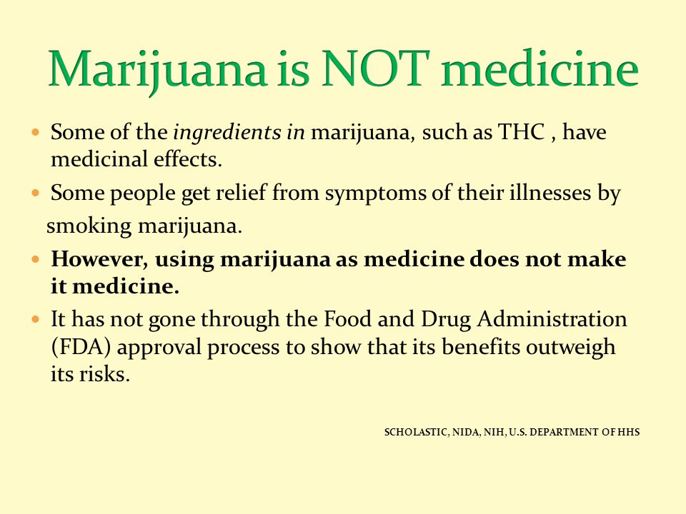 Some of the ingredients in marijuana, such as THC, have medicinal effects. Some people get relief from symptoms of their illnesses by smoking marijuan
