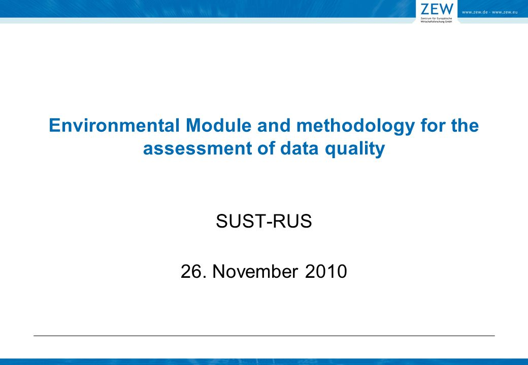 Environmental Module and methodology for the assessment of data quality SUST-RUS 26. November 2010