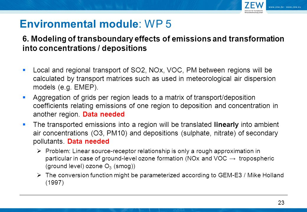 Environmental module: WP 5 6. Modeling of transboundary effects of emissions and transformation into concentrations / depositions  Local and regional