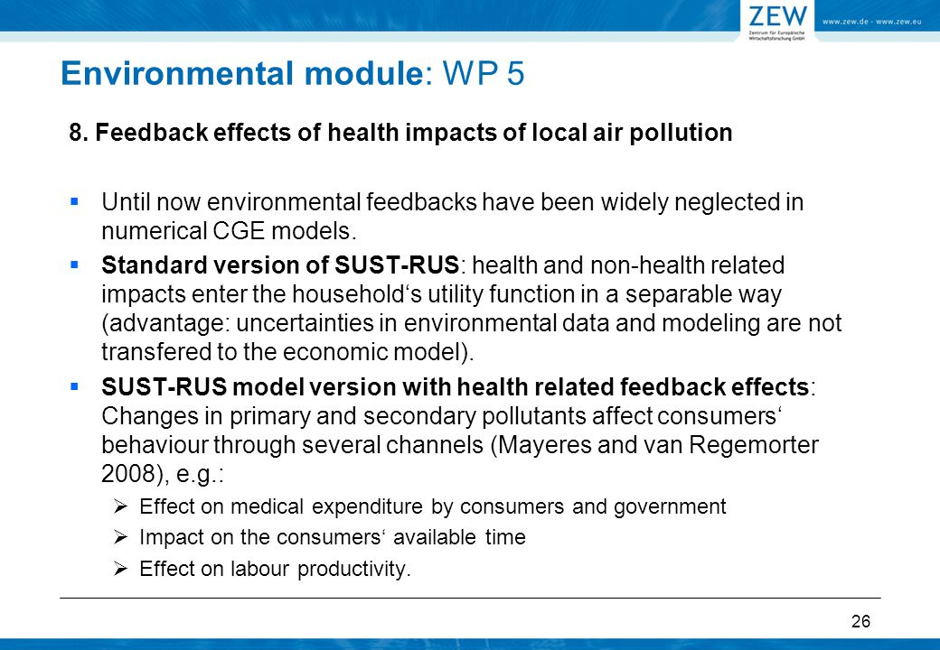 Environmental module: WP 5 8. Feedback effects of health impacts of local air pollution  Until now environmental feedbacks have been widely neglected