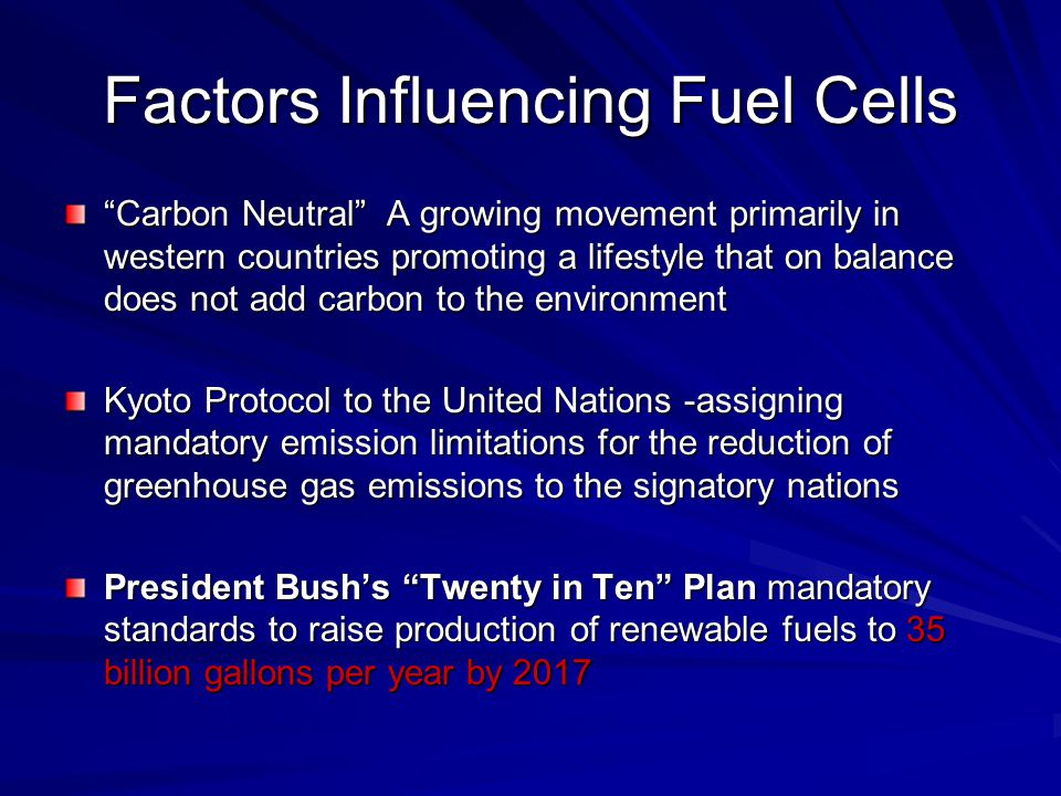 """Factors Influencing Fuel Cells """"Carbon Neutral"""" A growing movement primarily in western countries promoting a lifestyle that on balance does not add c"""