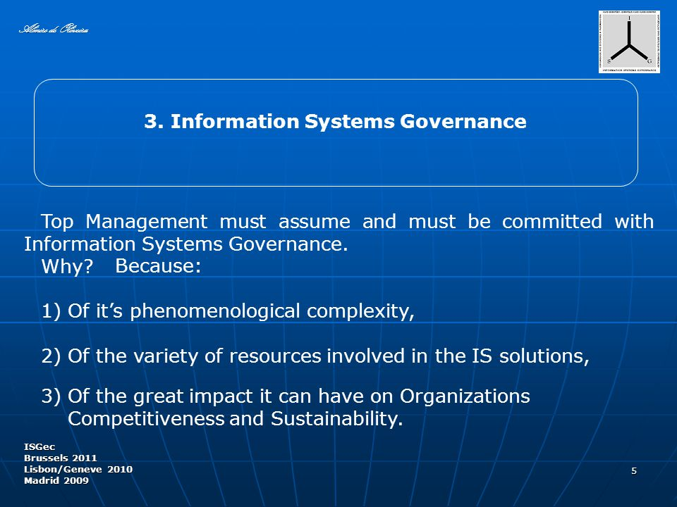 Top Management must assume and must be committed with Information Systems Governance.