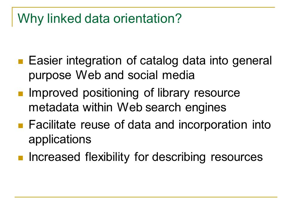 Why linked data orientation.