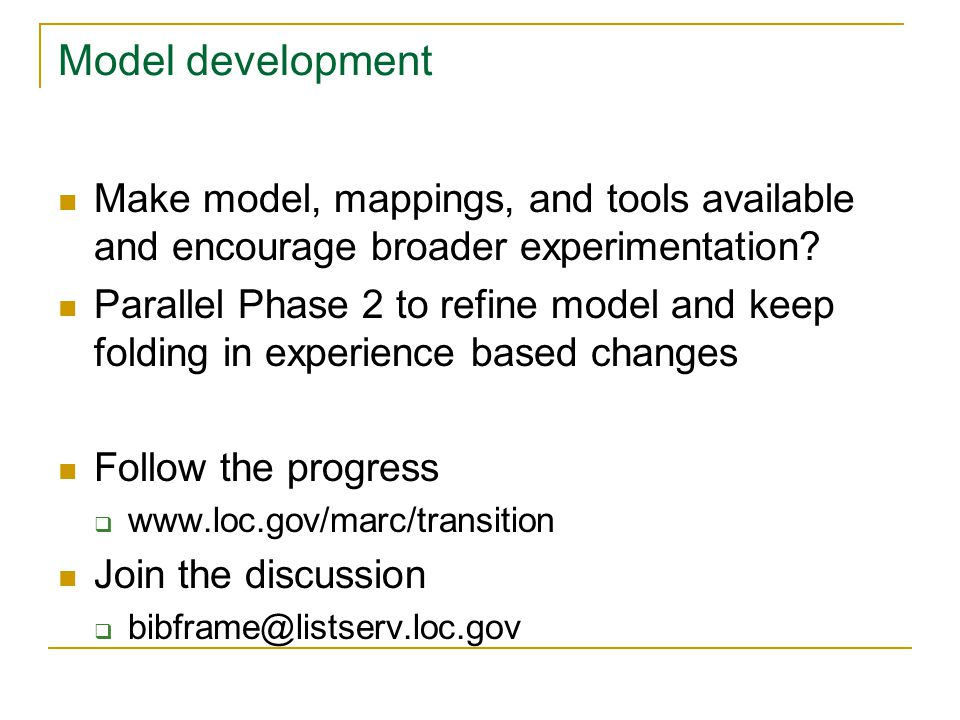 Model development Make model, mappings, and tools available and encourage broader experimentation.