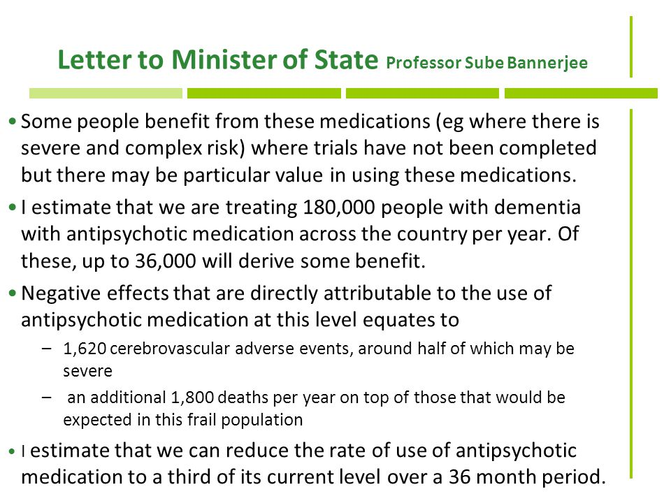 Letter to Minister of State Professor Sube Bannerjee Some people benefit from these medications (eg where there is severe and complex risk) where trials have not been completed but there may be particular value in using these medications.