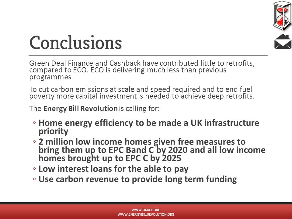 Conclusions Green Deal Finance and Cashback have contributed little to retrofits, compared to ECO. ECO is delivering much less than previous programme