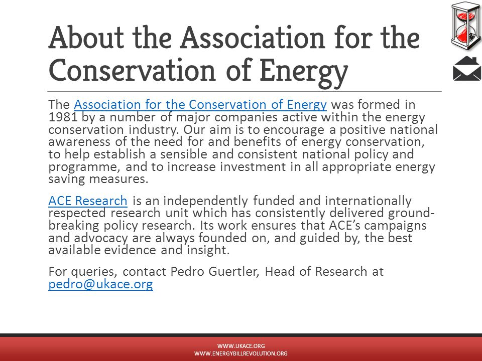 About the Association for the Conservation of Energy The Association for the Conservation of Energy was formed in 1981 by a number of major companies