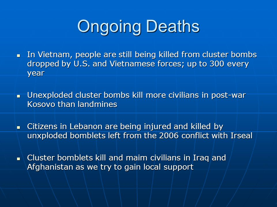 Ongoing Deaths In Vietnam, people are still being killed from cluster bombs dropped by U.S.