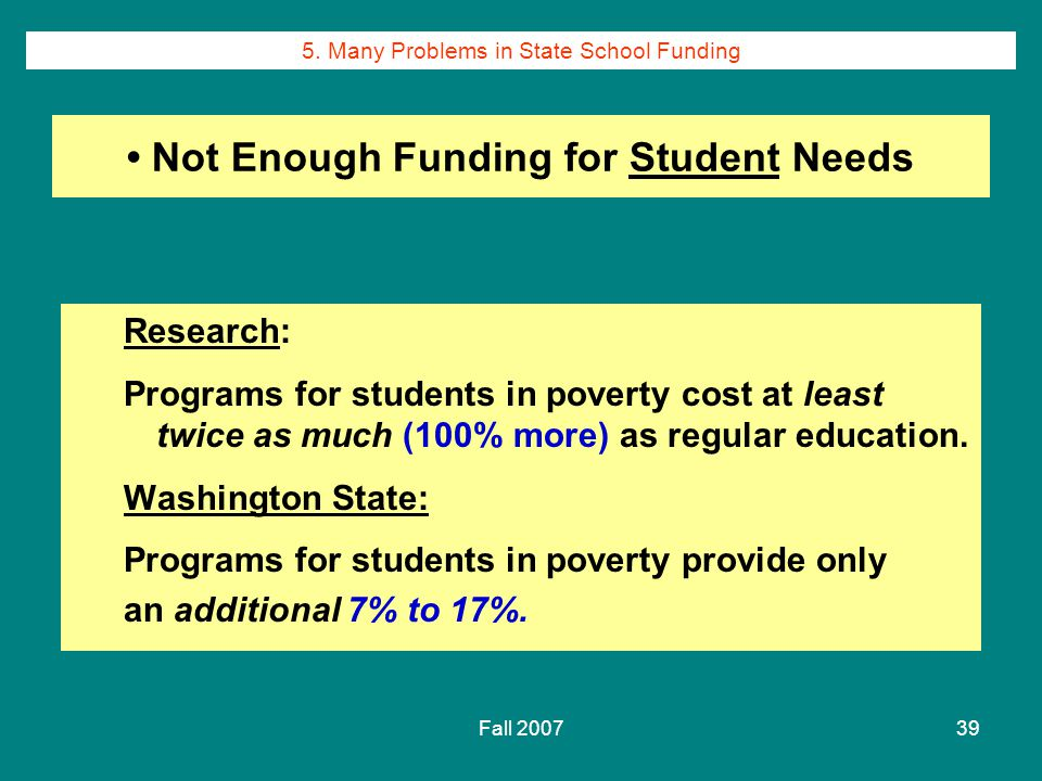 Fall 200739 Research: Programs for students in poverty cost at least twice as much (100% more) as regular education.