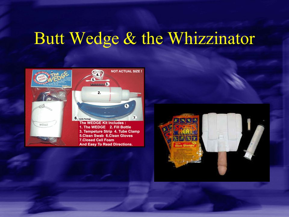 Butt Wedge & the Whizzinator
