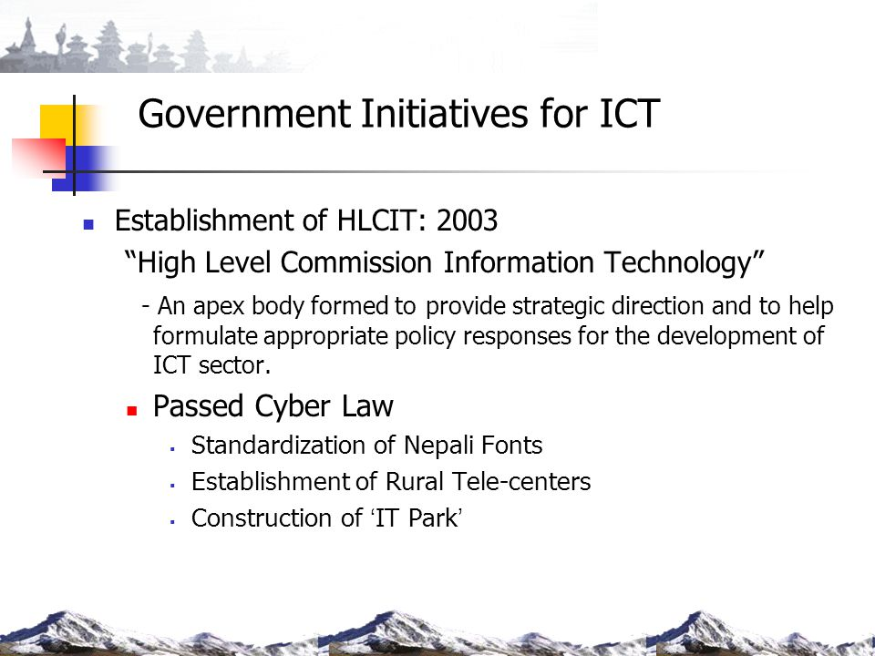 "Government Initiatives for ICT Establishment of HLCIT: 2003 ""High Level Commission Information Technology"" - An apex body formed to provide strategic"