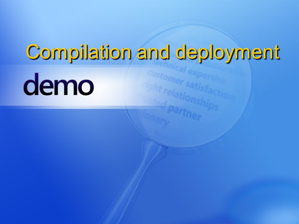 Compilation and deployment