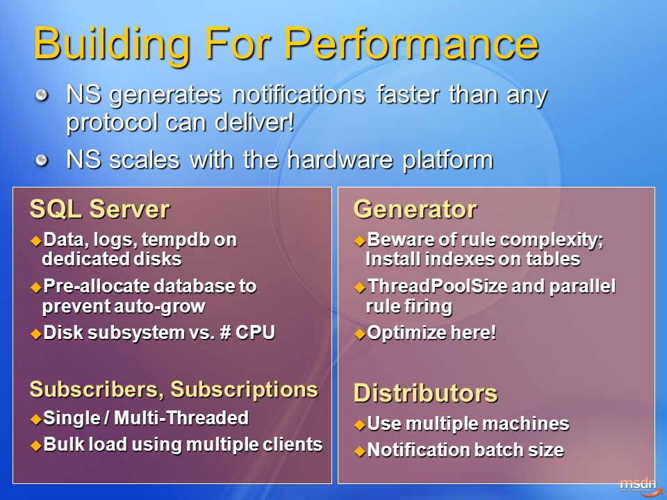 Building For Performance NS generates notifications faster than any protocol can deliver.