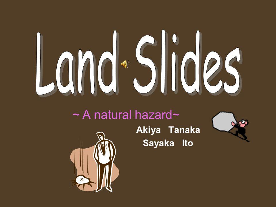 ~ A natural hazard~ Akiya Tanaka Sayaka Ito