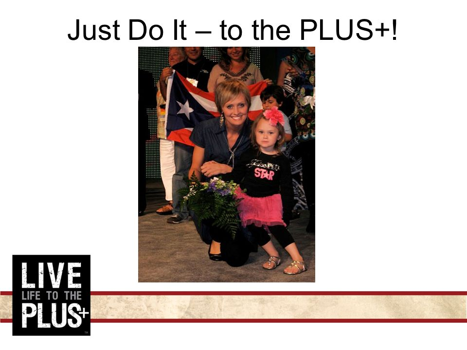 Just Do It – to the PLUS+!