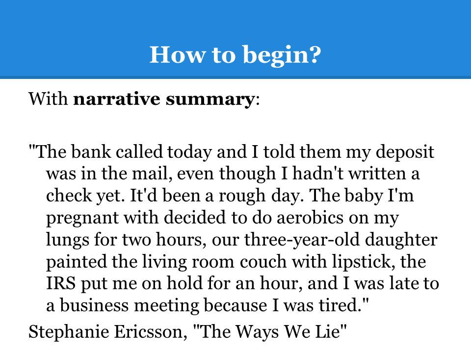 How to begin? With narrative summary: