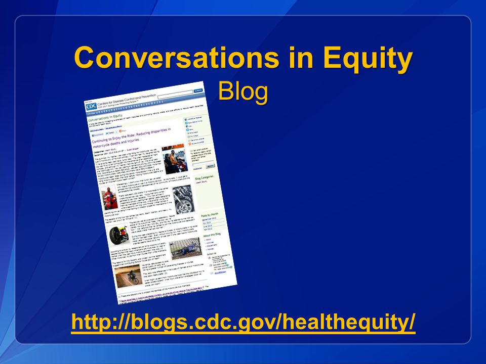 Conversations in Equity Blog http://blogs.cdc.gov/healthequity/