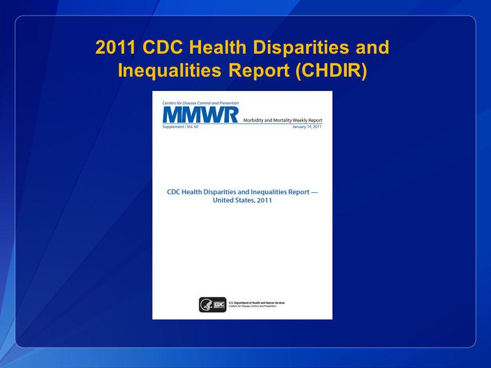 2011 CDC Health Disparities and Inequalities Report (CHDIR)
