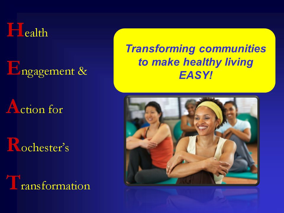 Transforming communities to make healthy living EASY!