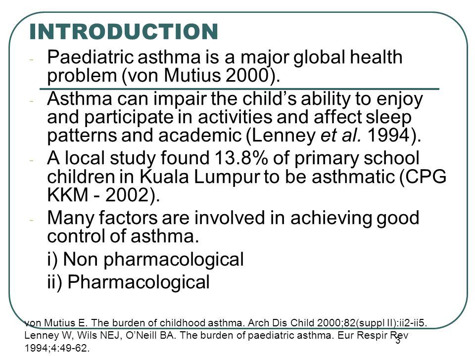 3 - Paediatric asthma is a major global health problem (von Mutius 2000).